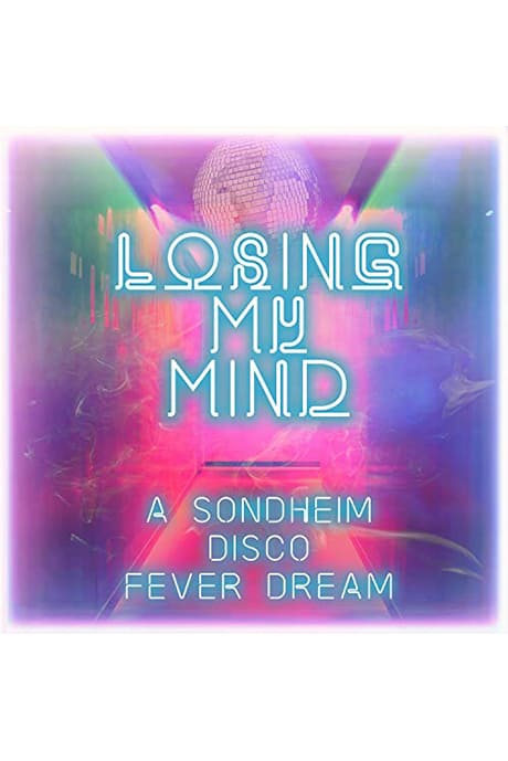 Losing My Mind a Sondheim Disco Fever Dream
